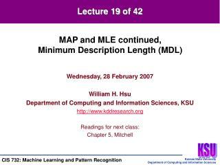 Wednesday, 28 February 2007 William H. Hsu Department of Computing and Information Sciences, KSU
