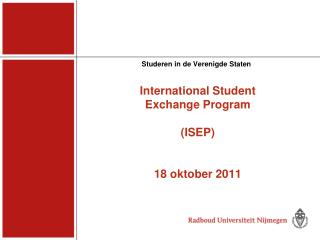 International Student  Exchange Program (ISEP) 18 oktober 2011