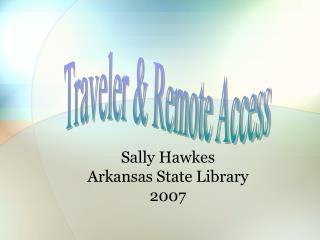 Sally Hawkes Arkansas State Library 2007