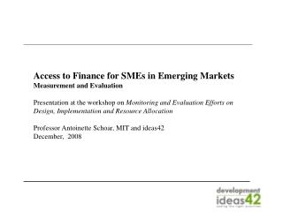 Access to Finance for SMEs in Emerging Markets Measurement and Evaluation