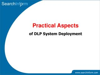 Practical Aspects  of DLP System Deployment