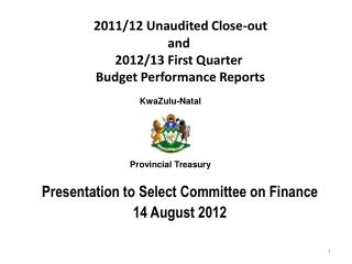 2011/12 Unaudited Close-out and  2012/13 First Quarter  Budget Performance Reports