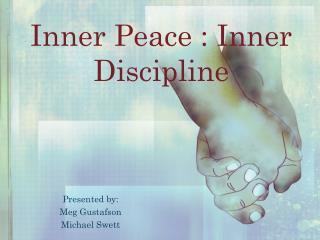 Inner Peace : Inner Discipline
