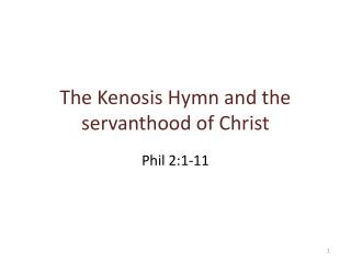 The Kenosis Hymn and the  servanthood  of Christ