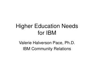 Higher Education Needs for IBM