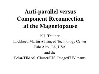 Anti-parallel versus Component Reconnection at the Magnetopause