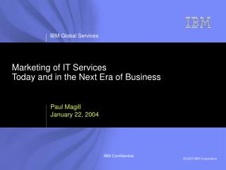 Marketing of IT Services  Today and in the Next Era of Business
