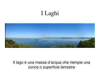 I Laghi