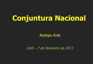 Rodrigo Ávila UnB – 7 de fevereiro de 2013