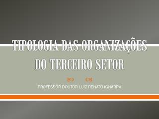 TIPOLOGIA DAS ORGANIZAÇÕES DO TERCEIRO SETOR