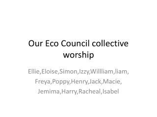 Our Eco Council collective worship