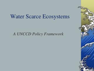 Water Scarce Ecosystems