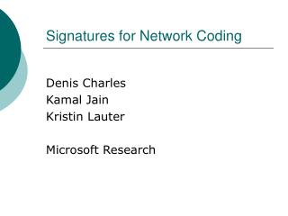 Signatures for Network Coding