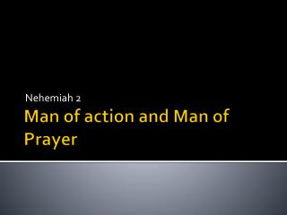 Man of action and Man of Prayer
