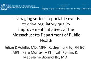 Leveraging serious reportable events  to drive regulatory quality  improvement initiatives at the