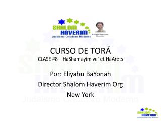 CURSO DE TORÁ CLASE #8 – HaShamayim ve' et HaArets