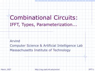 Combinational Circuits: IFFT, Types, Parameterization... Arvind