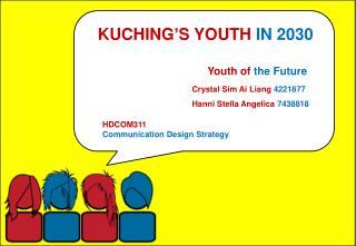 KUCHING ' S YOUTH IN 2030