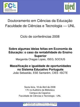 Sexta-feira, 18 de Abril de 2008 17h no Auditório da Biblioteca Campus da Caparica