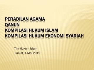 PERADILAN AGAMA  QANUN  KOMPILASI HUKUM ISLAM KOMPILASI HUKUM EKONOMI SYARIAH