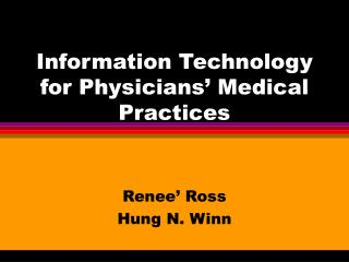 Information Technology for Physicians' Medical Practices