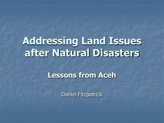 Addressing Land Issues after Natural Disasters