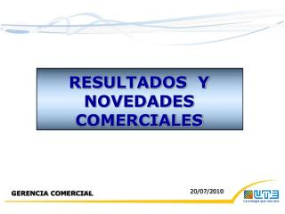 RESULTADOS  Y NOVEDADES  COMERCIALES