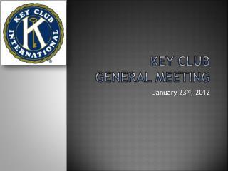 Key Club  General Meeting