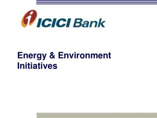Energy & Environment Initiatives