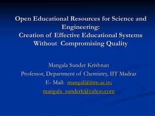 Mangala Sunder Krishnan Professor, Department of Chemistry, IIT Madras