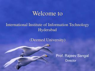 Welcome to  International Institute of Information Technology  Hyderabad  (Deemed University)