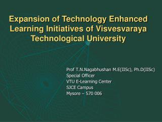 Expansion of Technology Enhanced Learning Initiatives of Visvesvaraya Technological University