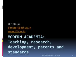 Modern Academia:  Teaching, research, development, patents and standards