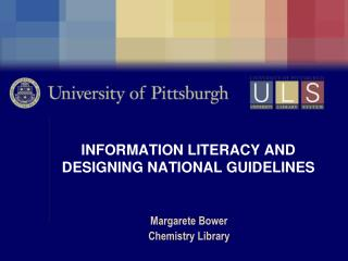 INFORMATION LITERACY AND DESIGNING NATIONAL GUIDELINES