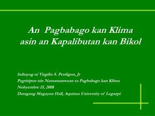 An  Pagbabago kan Klima asin an Kapalibutan kan Bikol