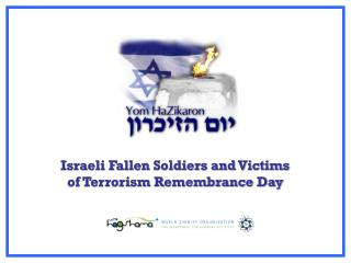 Israeli Fallen Soldiers and Victims of Terrorism Remembrance Day