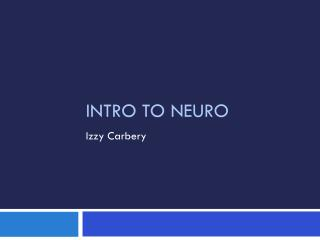Intro to  Neuro