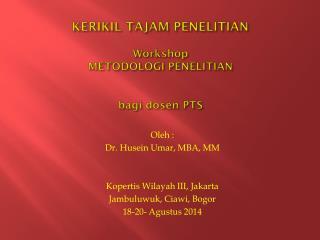 KERIKIL TAJAM PENELITIAN Workshop METODOLOGI PENELITIAN bagi dosen  PTS