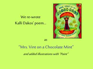 We re-wrote  Kalli Dakos' poem…