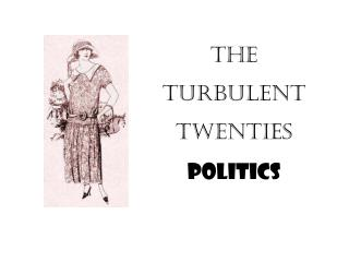 The  Turbulent  Twenties Politics