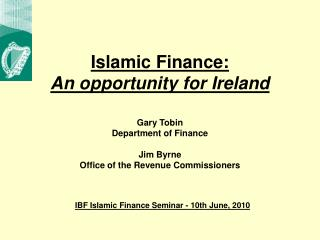 Islamic Finance:  An opportunity for Ireland