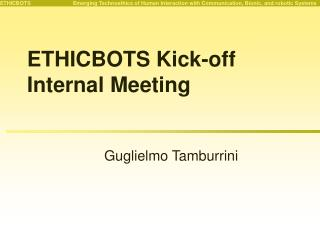 ETHICBOTS Kick-off Internal Meeting
