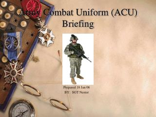 Army Combat Uniform (ACU) Briefing