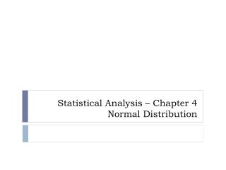 Statistical Analysis   Chapter 4 Normal Distribution