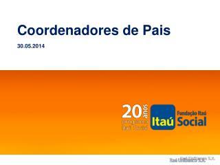 Coordenadores de Pais 30.05.2014