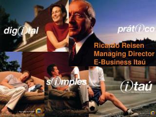 Ricardo Reisen Managing Director E-Business Itaú