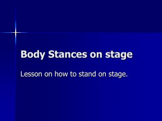 Body Stances on stage