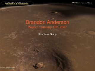 Brandon Anderson Week 1: January 18 th , 2007