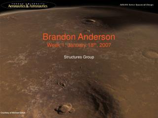 Brandon Anderson Week 1: January 18 th , 2007