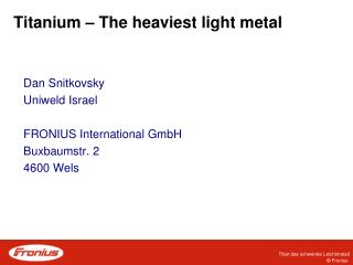 Titanium  –  The heaviest light metal